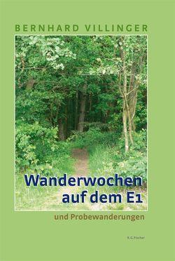 Wanderwochen auf dem E1 von Villinger,  Bernhard