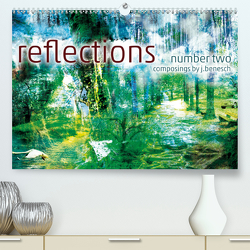 wandkalender reflections number two (Premium, hochwertiger DIN A2 Wandkalender 2021, Kunstdruck in Hochglanz) von j.benesch