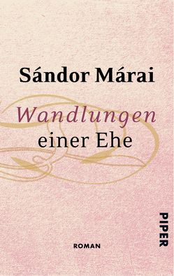 Wandlungen einer Ehe von Márai,  Sándor, Viragh,  Christina