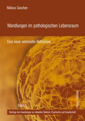 Wandlungen im pathologischen Lebensraum von Gaschen,  Niklaus