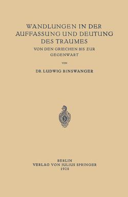 Wandlungen in der Auffassung und Deutung des Traumes von Binswanger,  Ludwig