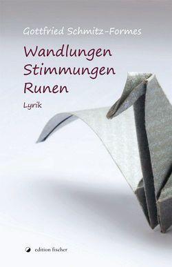 Wandlungen – Stimmungen – Runen von Schmitz-Formes,  Gottfried