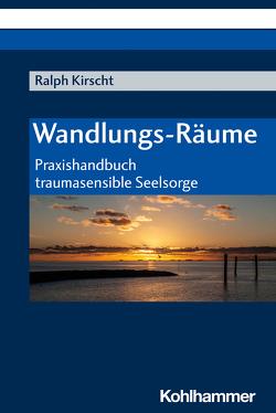 Wandlungs-Räume von Kirscht,  Ralph