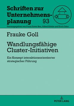 Wandlungsfähige Cluster-Initiativen von Goll,  Frauke