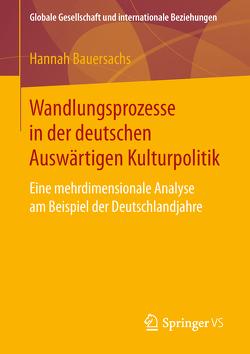 Wandlungsprozesse in der deutschen Auswärtigen Kulturpolitik von Bauersachs,  Hannah