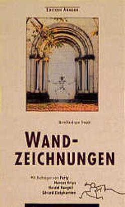 Wandzeichnungen von Forty, Krips,  Marcus, Naegeli,  Harald, Treeck,  Bernhard van, Zlotykamien,  Gerard