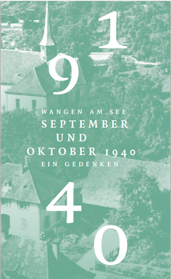 Wangen am See . September und Oktober 1940 . Ein Gedenken von Overlack,  Anne