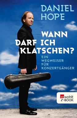 Wann darf ich klatschen? von Hope,  Daniel, Knauer,  Wolfgang, Thrän,  Christina