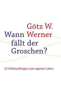 Wann fällt der Groschen? von Arthen,  Herbert, Werner,  Götz W