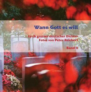 Wann Gott es will – Band II von Reichert,  Peter