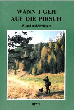 Wånn i geh auf die Pirsch von Anderluh,  Anton, Kärntner Volksliedwerk, Wulz,  Helmut