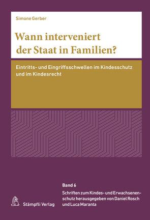 Wann interveniert der Staat in Familien? von Gerber,  Simone