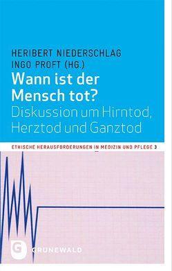 Wann ist der Mensch tot? von Niederschlag,  Heribert, Proft,  Ingo