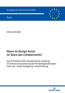Wann ist Design Kunst im Sinne des Urheberrechts? von Schmidt,  Aline