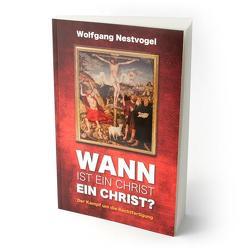 Wann ist ein Christ ein Christ? von Nestvogel,  Wolfgang