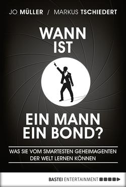 Wann ist ein Mann ein Bond? von Müller,  Jo, Tschiedert,  Markus