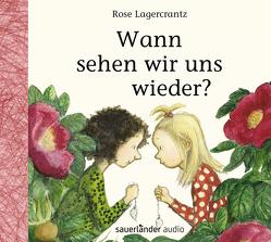 Wann sehen wir uns wieder? von Kutsch,  Angelika, Lagercrantz,  Rose, Steier,  Ulrich, Teichmüller,  Ilka