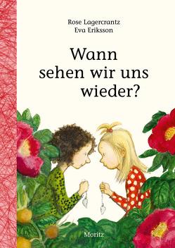 Wann sehen wir uns wieder? von Eriksson,  Eva, Kutsch,  Angelika, Lagercrantz,  Rose