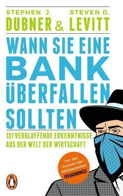 Wann Sie eine Bank überfallen sollten von Dubner,  Stephen J., Levitt,  Steven D., Simon dos Santos,  Andreas