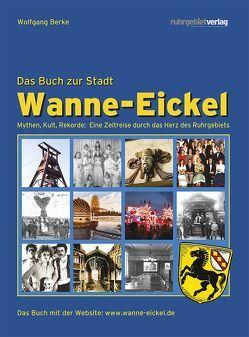 Wanne-Eickel – Das Buch zur Stadt