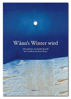 Wann's Winter wird von Kerndl,  Isolde, Moser,  Karl
