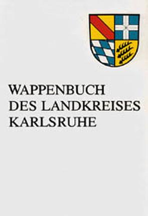 Wappenbuch des Landkreises Karlsruhe von Ditteney,  Bernhard, John,  Herwig