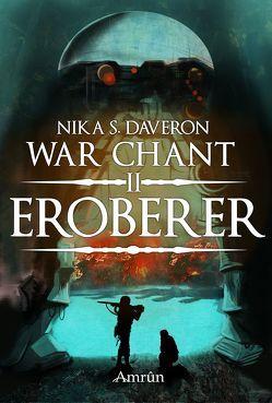 War Chant II: Eroberer von Daveron,  Nika S.
