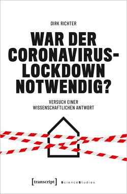 War der Coronavirus-Lockdown notwendig? von Richter,  Dirk