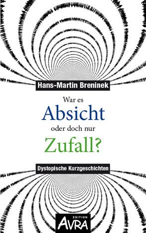 War es Absicht oder doch nur Zufall von Breninek,  Hans-Martin