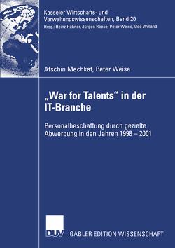 """""""War for Talents"""" in der IT-Branche von Mechkat,  Afschin, Weise,  Peter"""