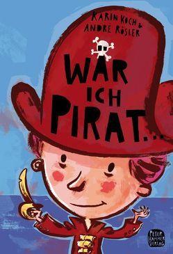 Wär' ich Pirat von Koch,  Karin, Rösler,  André