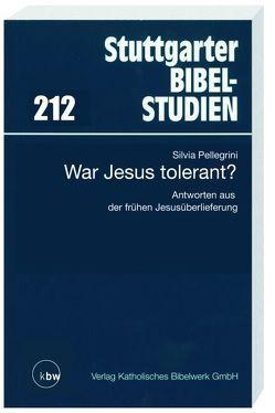 War Jesus tolerant? von Klauck,  Hans J, Pellegrini,  Silvia, Zenger,  Erich
