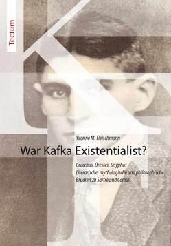 War Kafka Existentialist? von Fleischmann,  Yvonne M.