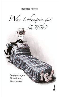 War Lohengrin gut im Bett? von Ferolli,  Beatrice