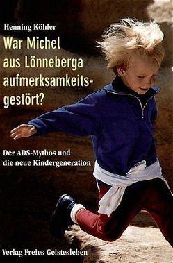 War Michel aus Lönneberga aufmerksamkeitsgestört? von Köhler,  Henning