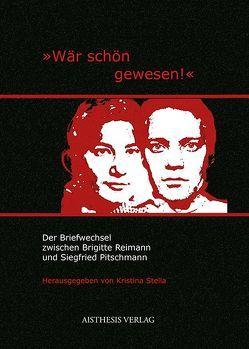 """""""Wär schön gewesen!"""" von Pitschmann,  Siegfried, Reimann,  Brigitte, Stella,  Kristina"""