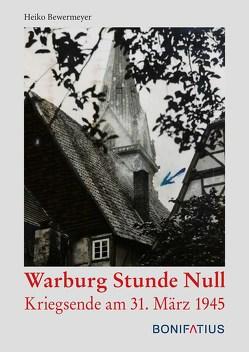 Warburg Stunde Null von Bewermeyer,  Heiko