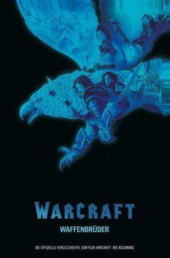 Warcraft: Waffenbrüder von Broome,  Mat, Cornell,  Paul, Garza,  Alé, Metzen,  Chris