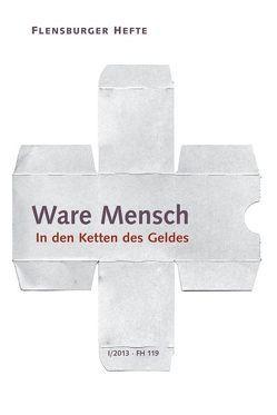 Ware Mensch von Galtung,  Johan, Grull,  Ada, Krause,  Peter, Schwermer,  Heidemarie, Temmel,  Jan, Weirauch,  Wolfgang