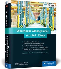 Warehouse Management mit SAP EWM von Adler,  Tobias, Bauer,  Frank-Peter, Dalm,  Tim, Lange,  Jörg, Persich,  Christoph, Sanchez,  Gunther