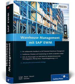 Warehouse Management mit SAP EWM von Bauer,  Frank-Peter, Dalm,  Tim, Lange,  Jörg, Persich,  Christoph, Sanchez,  Gunther