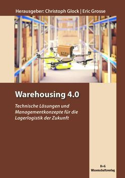Warehousing 4.0 von Glock,  Christoph, Grosse,  Eric