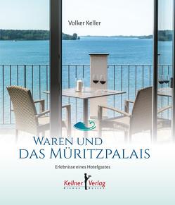 Waren und das Müritzpalais von Keller,  Volker