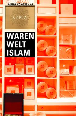 Waren Welt Islam von Kokoschka,  Alina