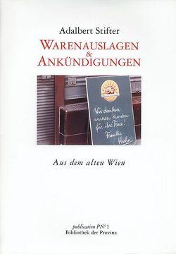 Warenauslagen und Ankündigungen von Bauer,  Peter M, Pils,  Richard, Stifter,  Adalbert