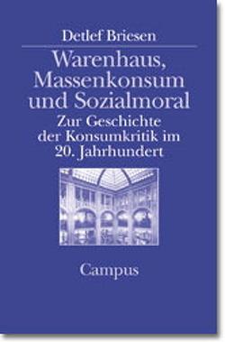 Warenhaus, Massenkonsum und Sozialmoral von Briesen,  Detlef