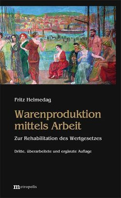 Warenproduktion mittels Arbeit von Helmedag,  Fritz
