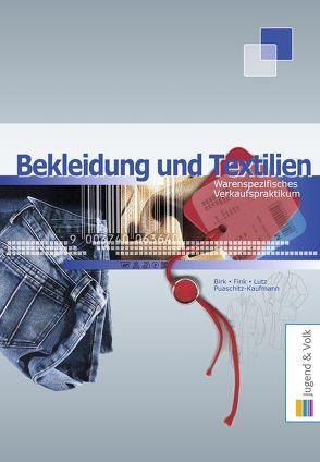 Warenspezifisches Verkaufspraktikum Bekleidung und Textilien von Birk,  Fritz, Fink,  Walter, Lutz,  Karl, Puaschitz-Kaufmann,  Eva