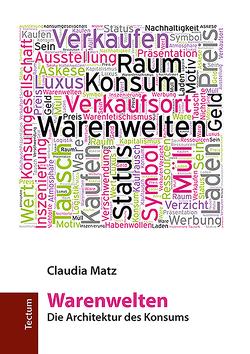 Warenwelten von Matz,  Claudia