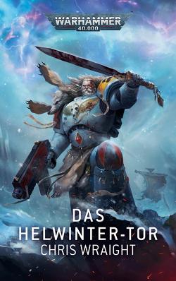 Warhammer 40.000 – Das Helwinter – Tor von Wraight,  Chris
